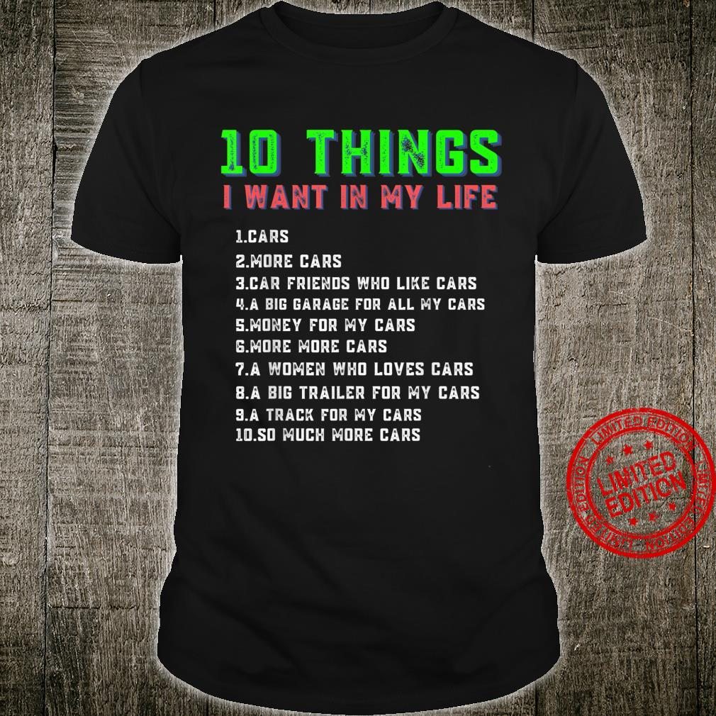 10 Things I Want In My Life Cars More Cars Shirt