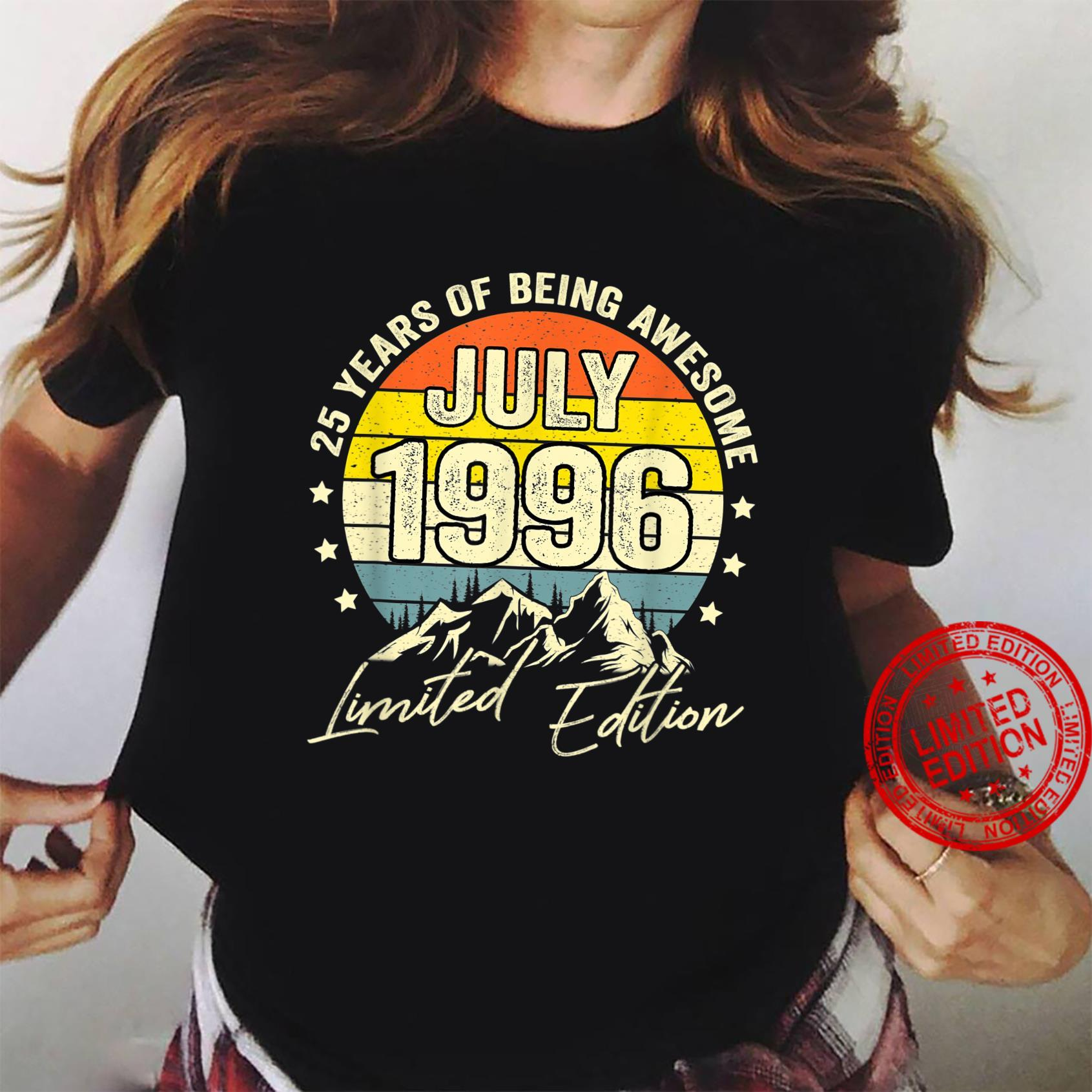 25Year Old Vintage July 1996 Limited Edition 25Th Birthday Shirt ladies tee