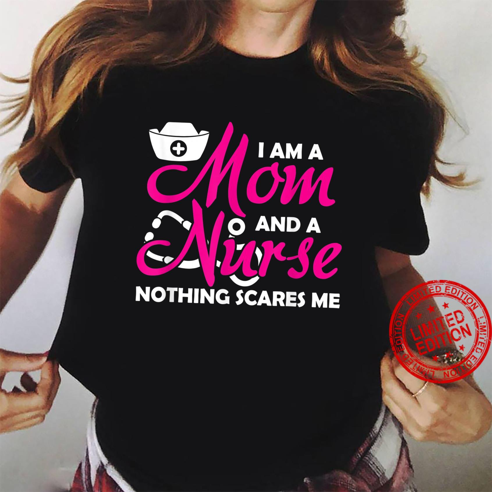 A Mom And A Nurse Nothing Scares Me nurses Shirt ladies tee