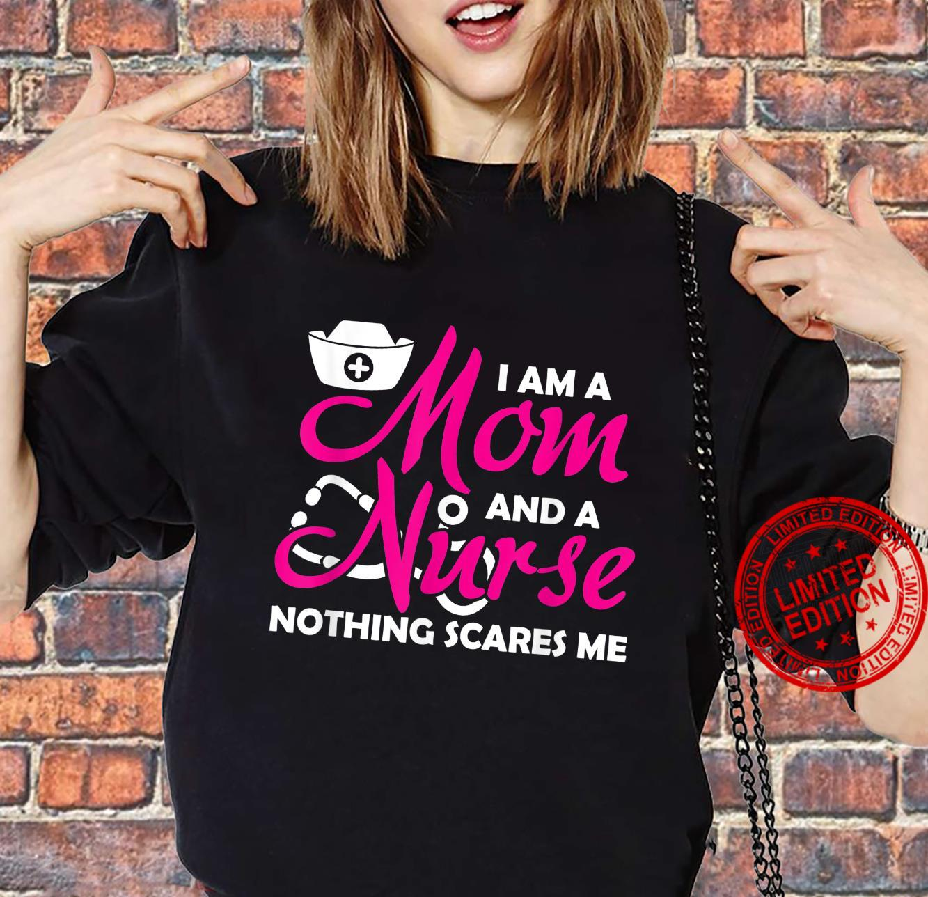 A Mom And A Nurse Nothing Scares Me nurses Shirt sweater