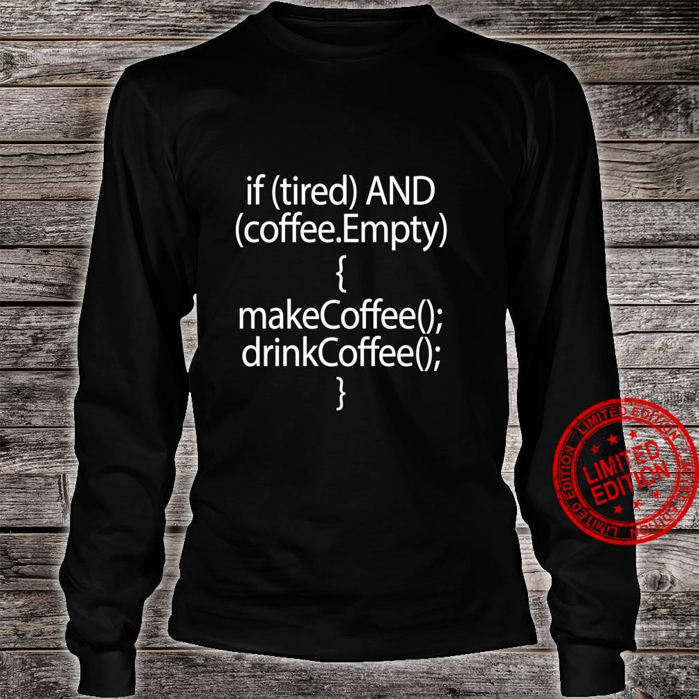 Coffee Code Programmers Coding Shirt long sleeved