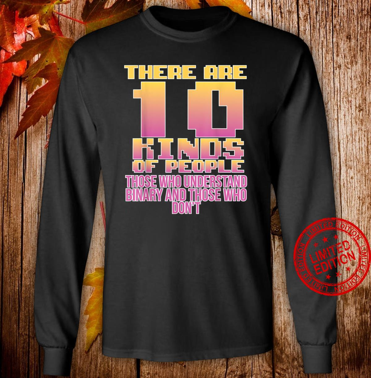 10 Of People Who Understands Binary Cool Shirt long sleeved