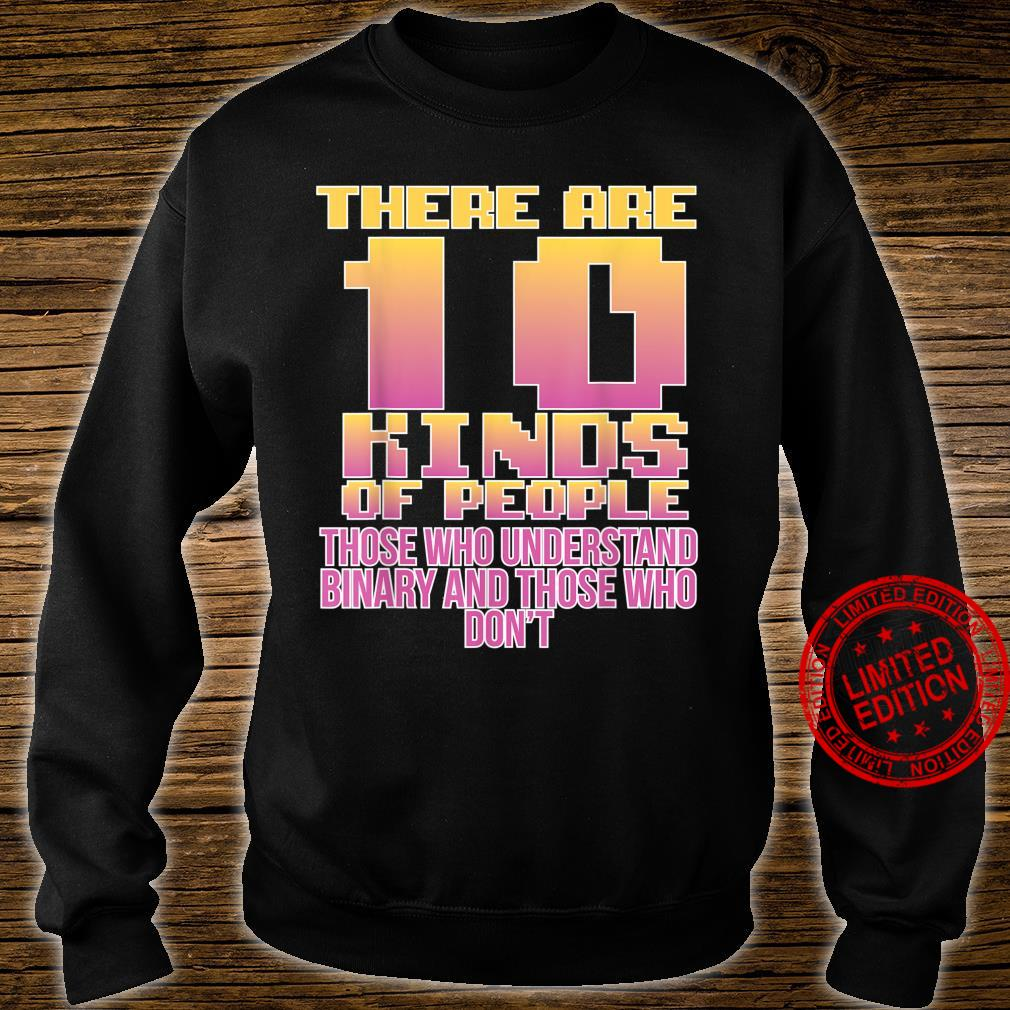 10 Of People Who Understands Binary Cool Shirt sweater