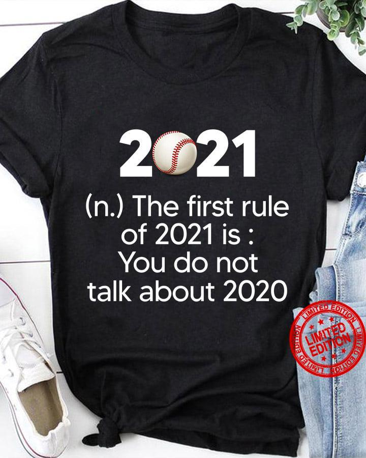 2021 The First Rule Of 2021 Is You Do Not Talk About 2020 Shirt