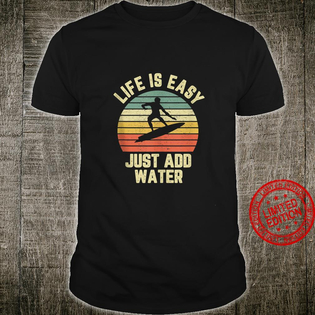 Mens Surfing Shirt Life is Easy Just Add Water Cool Surfer Shirt