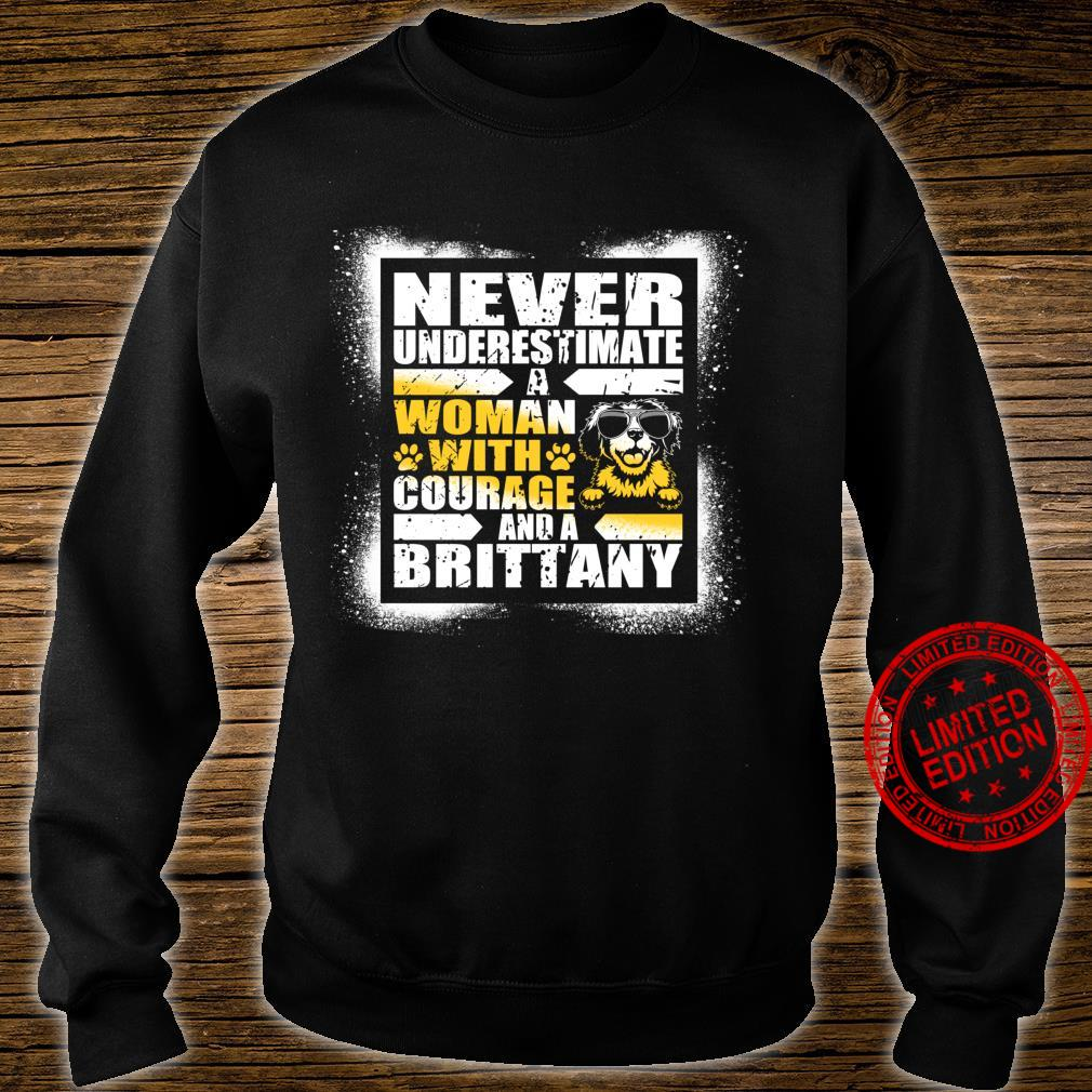 Never Underestimate Courage and a Brittany Shirt sweater