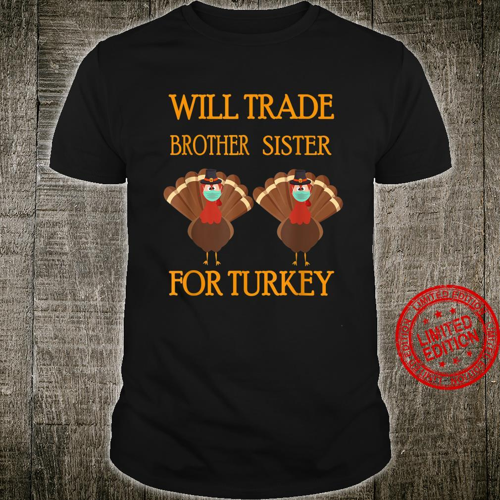 Thanksgiving for Will Trade Brother Sister for Turkey Shirt